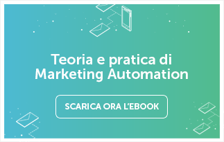 Teoria e pratica di Marketing Automation - Scarica l'ebook ora