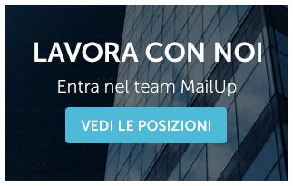 Lavora con noi! Entra nel team MailUp! Vedi le posizioni.