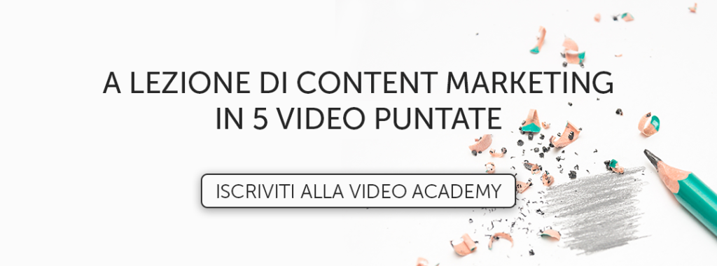 Iscriviti alla Video Academy Content Marketing