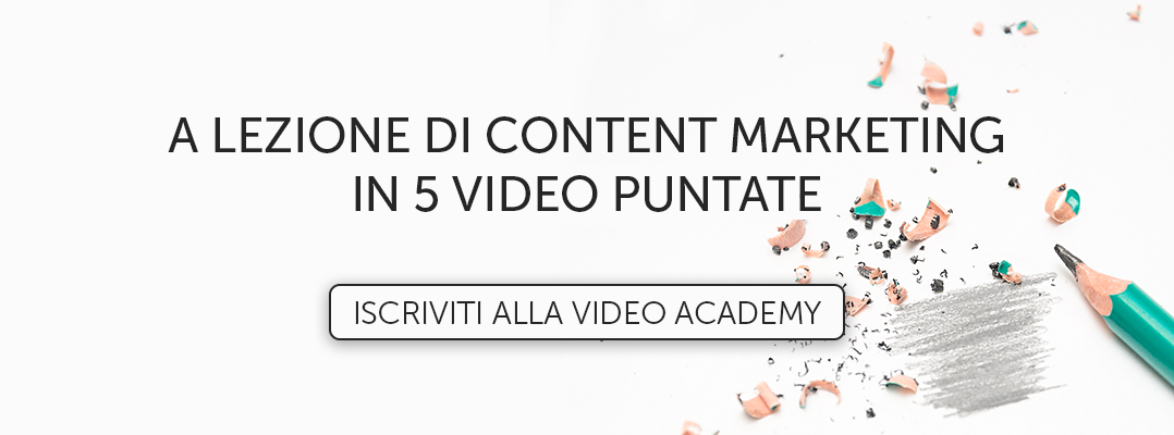 Iscriviti alla Video Academy Content Marketing