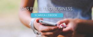 Scarica l'ebook sull'SMS marketing.
