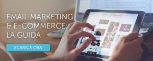 Scarica la guida per integrare email marketing e e-commerce