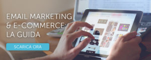 """Scarica la guida """"Email Marketing & E-Commerce"""""""