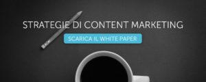 Strategie di Content Marketing: scarica il white paper