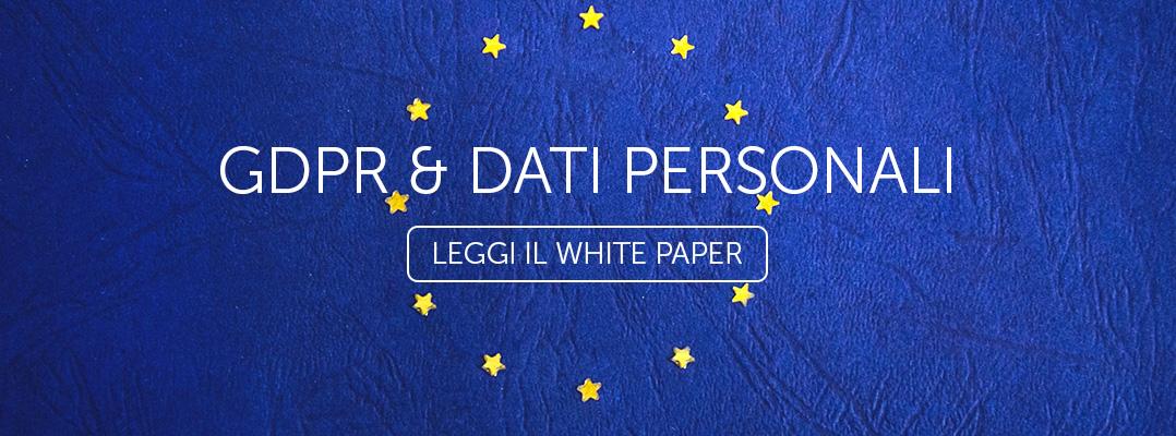 Scarica il white paper sul GDPR